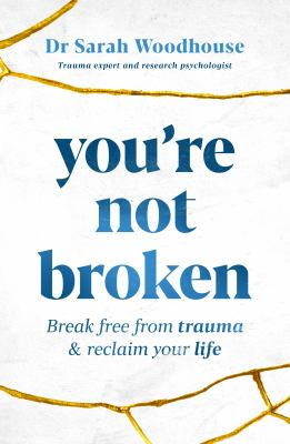Image of You're Not Broken : Break Free From Trauma And Reclaim Your Life