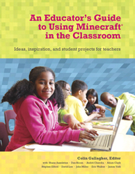Image of Educator's Guide To Using Minecraft In The Classroom : Ideasinspiration And Student Projects For Teachers