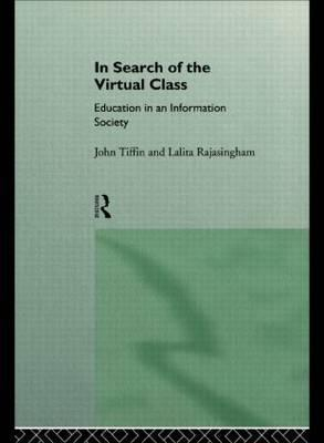 Image of In Search Of The Virtual Class : Education In An Informationsociety