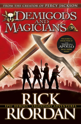 Image of Demigods And Magicians : Three Stories From The World Of Percy Jackson And The Kane Chronicles