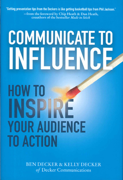 Communicate To Influence : How To Inspire Your Audience To Action