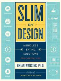 Image of Slim By Design : Mindless Eating Solutions For Everyday Life
