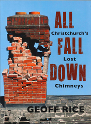 All Fall Down : Christchurch's Lost Chimneys