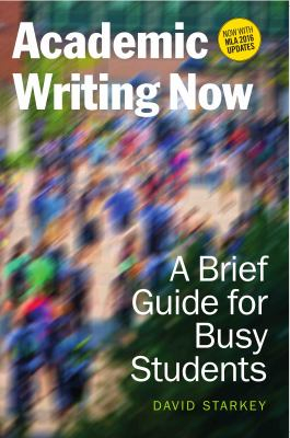 Academic Writing Now : A Brief Guide For Busy Students