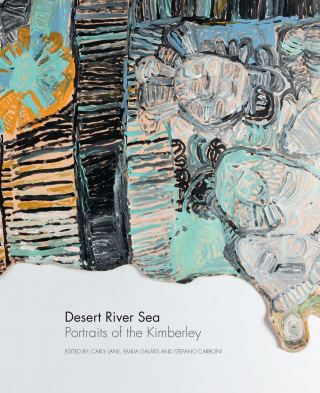 Image of Desert River Sea : Portraits Of The Kimberly