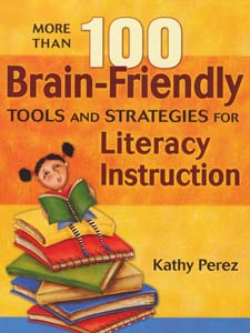 Image of More Than 100 Brain-friendly Tools And Strategies For Literacy Instruction