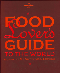 Image of Lonely Planet Food Lover's Guide To The World