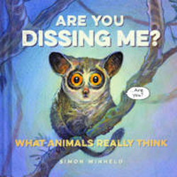 Image of Are You Dissing Me : What Animals Really Think