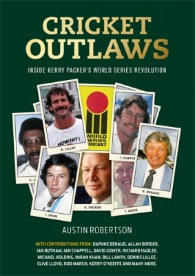 Image of Cricket Outlaws : Inside Kerry Packer's World Series Revolution