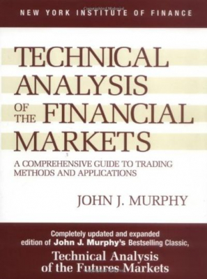 Image of Technical Analysis Of The Financial Markets Guide To Tradingmethods & A