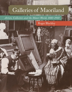 Image of Galleries Of Maoriland : Artists Collectors And The Maori World 1880 - 1910