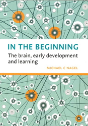 Image of In The Beginning : The Brain Early Development And Learning