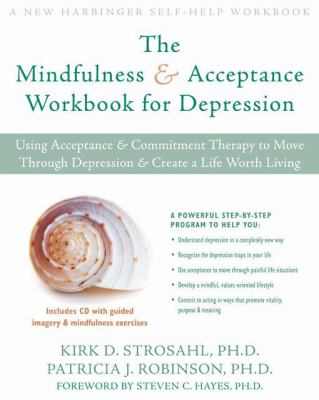 Image of The Mindfulness And Acceptance Workbook For Depression : Using Acceptance And Commitment Therapy To Move Through Depress