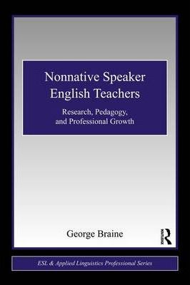 Image of Nonnative Speaker English Teachers : Research Pedagogy And Professional Growth