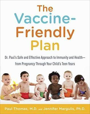 Image of The Vaccine-friendly Plan : Dr Paul's Safe And Effective Approach To Immunity And Health-from Pregnancy Through Your Chi