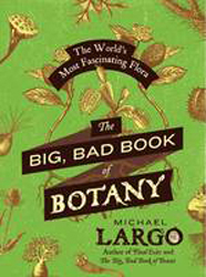 Image of Big Bad Book Of Botany : The World's Most Fascinating Flora