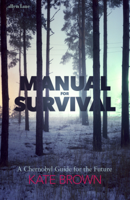 Image of Manual For Survival : A Chernobyl Guide For The Future