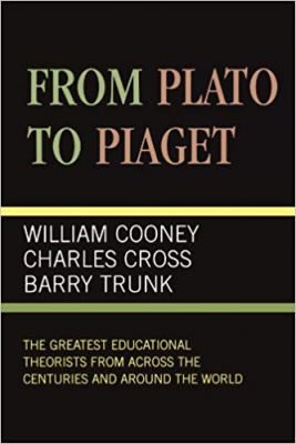 Image of From Plato To Piaget : The Greatest Educational Theorists From Across The Centuries And Around The World