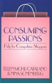Image of Consuming Passions : Help For Compulsive Shoppers