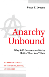 Anarchy Unbound : Why Self Governance Works Better Than You Think