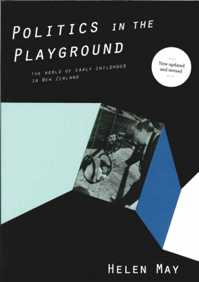 Image of Politics In The Playground : The World Of Early Childhood Inpostwar New Zealand