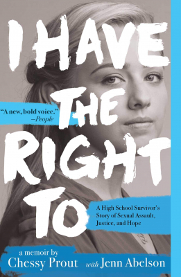 Image of I Have The Right To : A High School Survivor's Story Of Sexual Assault Justice And Hope