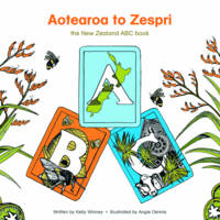 Aotearoa To Zespri : The New Zealand Abc Book
