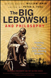 Image of Big Lebowski And Philosophy : Keeping Your Mind Limber With Abiding Wisdom