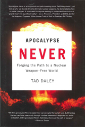 Apocalypse Never Forging The Path To A Nuclear Weapon Free World