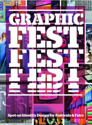Image of Graphic Fest : Spot-on Identity For Festivals And Fairs