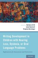 Image of Writing Development In Children With Hearing Loss Dyslexia Or Oral Language Problems : Implications For Assessment And