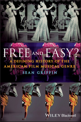 Image of Free And Easy : A Defining History Of The American Film Musical Genre