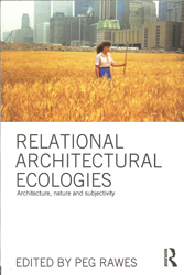 Image of Relational Architectural Ecologies : Architecture Nature Andsubjectivity