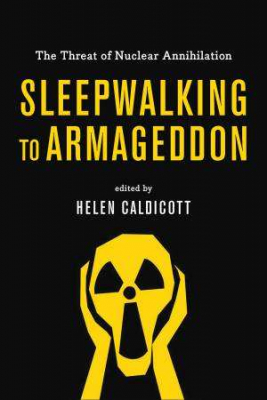 Image of Sleepwalking To Armageddon : The Threat Of Nuclear