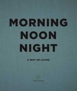 Image of Morning Noon And Night : A Way Of Living