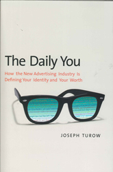Image of The Daily You : How The New Advertising Industry Is Definingyour Identity And Your Worth