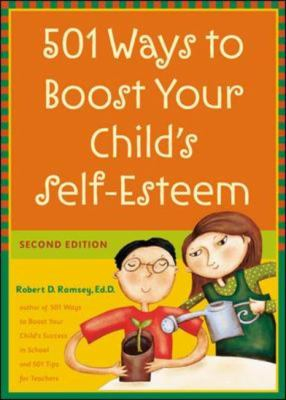 501 Ways To Boost Your Childs Self-esteem
