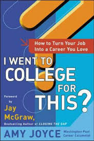 Image of I Went To College For This? : How To Turn Your Entry Level Job Into A Career You Love