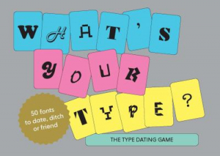 Image of What's Your Type : The Type Dating Game