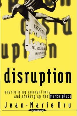 Disruption Overturning Conventions & Shaking Up The Marketpl