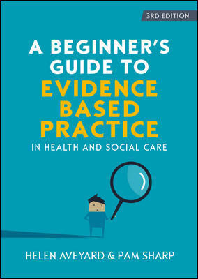 Image of A Beginner's Guide To Evidence Based Practice In Health And Social Care