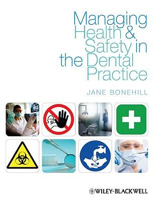 Image of Managing Health And Safety In The Dental Practice : A Practical Guide