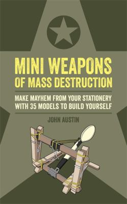Mini Weapons Of Mass Destruction : Build Implements Of