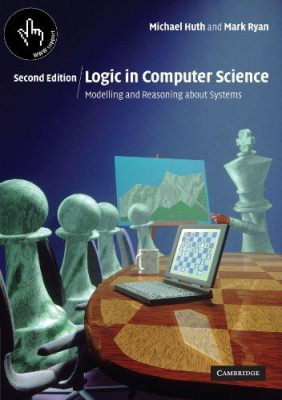 Image of Logic In Computer Science : Modelling And Reasoning About Systems