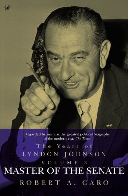 Image of Years Of Lyndon Johnson Master Of The Senate Vol 3