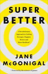 Image of Superbetter : Revolutionary Approach To Getting Stronger Happier Braver And More Resilient--powered By The Science Of