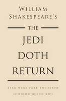 Image of William Shakespeare's Star Wars : The Jedi Doth Return