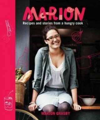 Marion : Recipes And Stories From A Hungry Cook