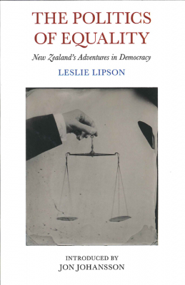 Image of Politics Of Equality New Zealands Adventures In Democracy