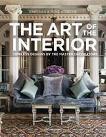 Image of The Art Of The Interior Timeless Designs By The Master Decorators
